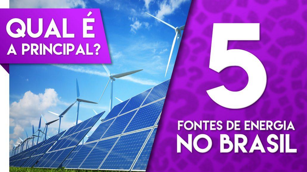AS 5 MAIORES FONTES DE ENERGIA DO BRASIL - TOP FIVE